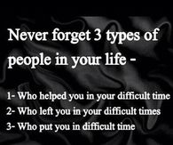 never forget 3 people in your life