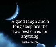 a good laugh and good sleep