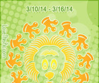 LEO WEEKLY HOROSCOPE 3/10/14 - 3/16/14