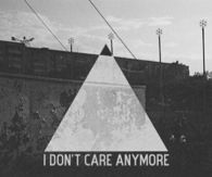 I dont care anymore