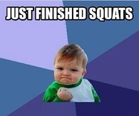 Just finished squats, didn't fart once