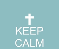Keep calm and pray hard