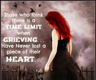 Those who think theres a limit when grieving