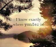 I know exactly where yonder is