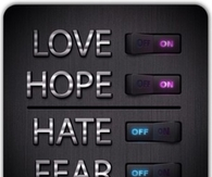 Turn hope and love on, turn fear and hate off