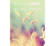 He is my light and my strength