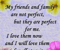 My friends and family