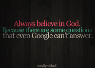 Always believe in God