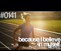 Because I believe in myself