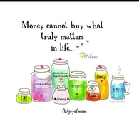 Money cannot buy what truly matters in life