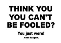 Think you cant be fooled?