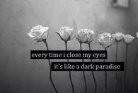 Its like a dark paradise