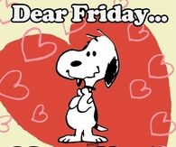 Dear Friday I Love You