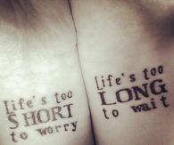 Life is too short and too long to wait