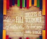 Life is full of setbacks