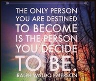 The person you decide to be
