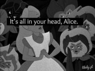 Its all in your head alice
