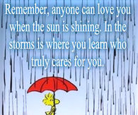 In the storms is where you learn who cares