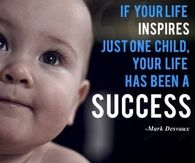 if your life inspires one child