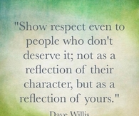 show respect even to people who dont deserve it