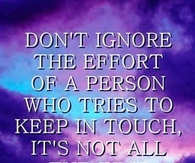 dont ignore the effort of a person who tries