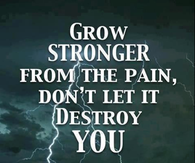 grow stronger from the epain