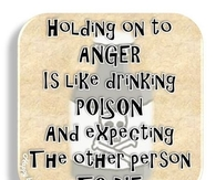 holding on to anger is like drinking poison