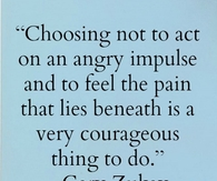 Chosing not to act on an angry impulse