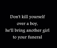 Dont kill yourself over a boy