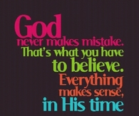 God never makes mistakes