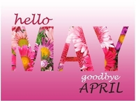 Hello May Goodbye April