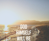 God himself will be with you