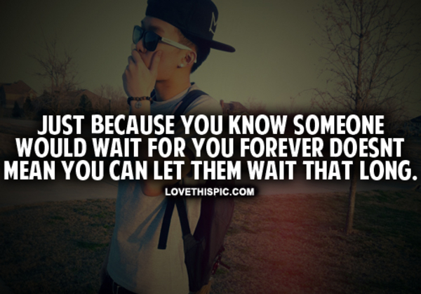 Cant Wait Forever Quotes. QuotesGram