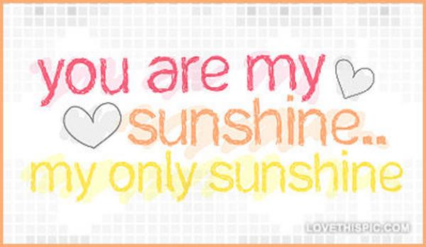 You are my sunshine tumblr pixshark images